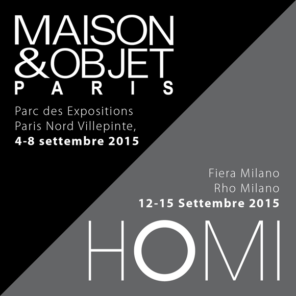 SEPTEMBER IS THE TIME OF TRADE SHOWS: MAISON&OBJET IN PARIS AND  HOMI IN MILAN.